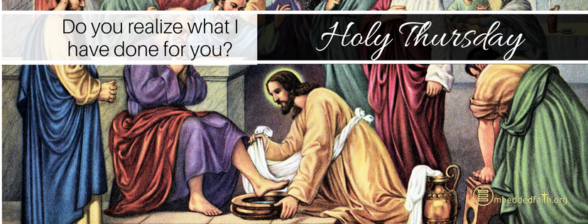 Do you realize what I have done fof you? Holy Thursday facebook cover on embeddedfaith.org