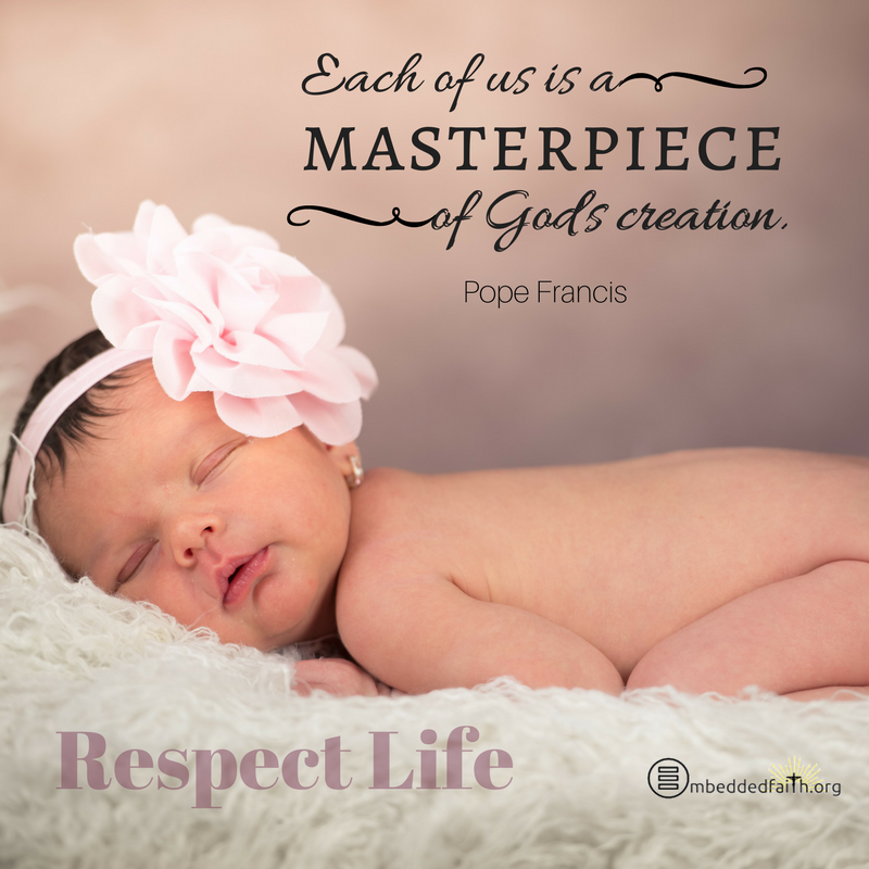 Respect Life Month - Each of us is a Masterpiece of God's creation.