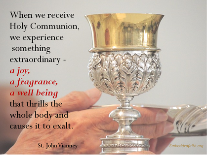 When we recieve Holy Communion, we experience something extraordinary... st john vianney - saintly sayings