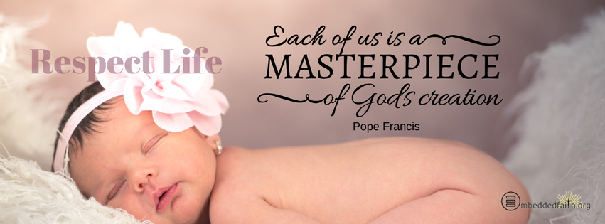 Respect Life Month Facebook Cover - Each of us is a Masterpiece of God's creation.
