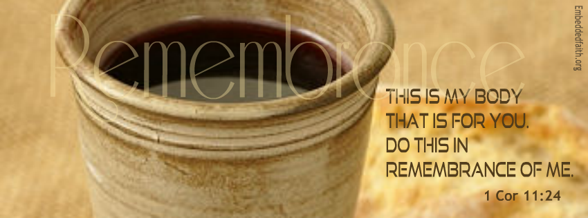 Do this in remebrance of me... 1 Corinthians 11:24 Facebook Cover Holy Thursday - Holy Week. embeddedfaith.org