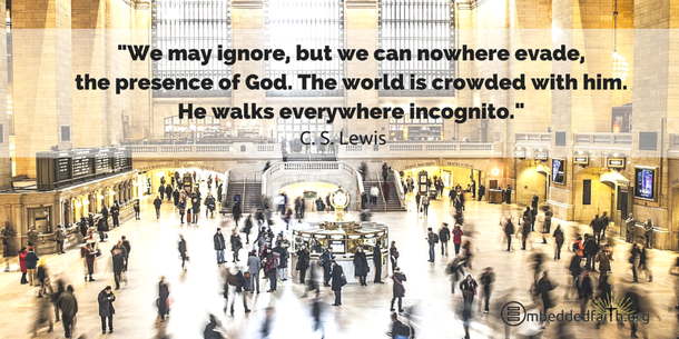 We may ignore, but we can nowhere evade the presence of God.... C. S. Lewis. | Tweetspiration Thursday on embeddedfaith.org
