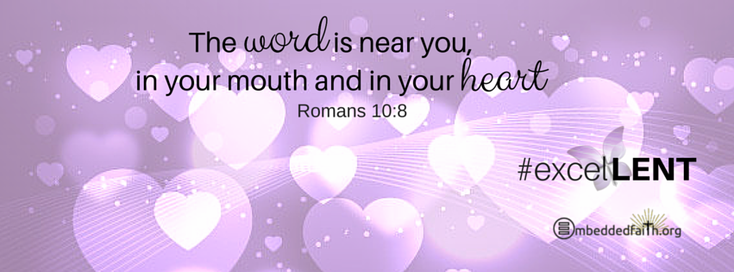The word is near you in your mouth and in your heart. Romans 10:8 #ExcelLENT facebook cover for First Sunday of Lent - Cycle C