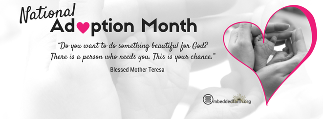 National Adoption Month - Do you want to do something beautiful for God? Tthere is a person who needs you. This is your chance. - Bl. Mother Teresa - Facebook Cover on embeddedfaith.org