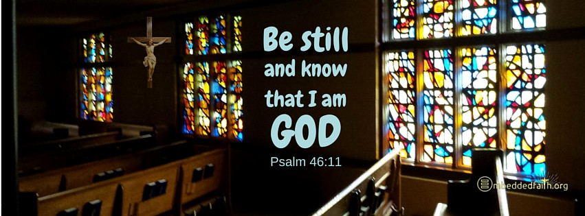 Be still and know that I am God. Psalm 46:11. A new Facebook cover on embeddedfaith.org