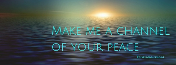 Make me a channel of your peace facebook cover from embeddedfaith.org