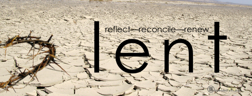 Lent - Reflect - Reconcile - Renew. Lenten Facebook Cover on embeddedfaith.org
