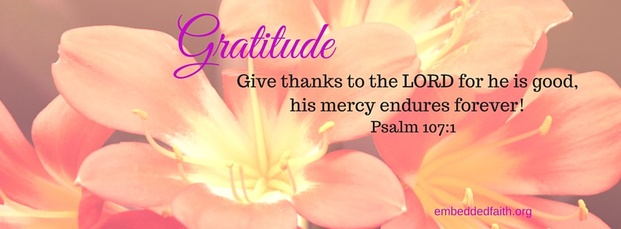 Gratitude Facebook Cover Series - Give thanks to the Lord for his is good. embeddedfaith.org