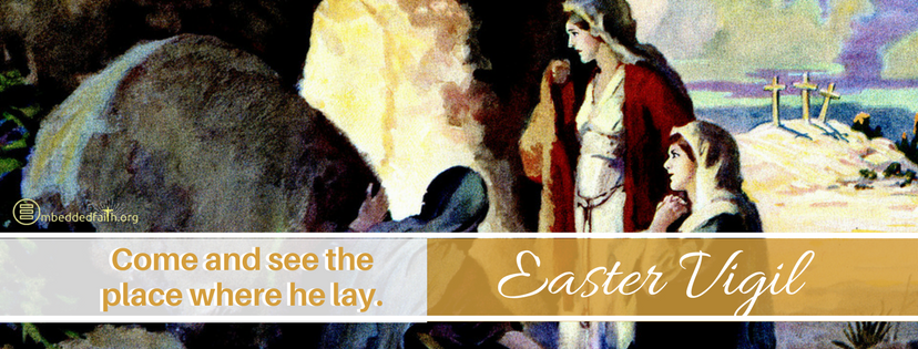 Come and see the place where he lay - Easter Vigil facebook cover - embeddedfaith.org