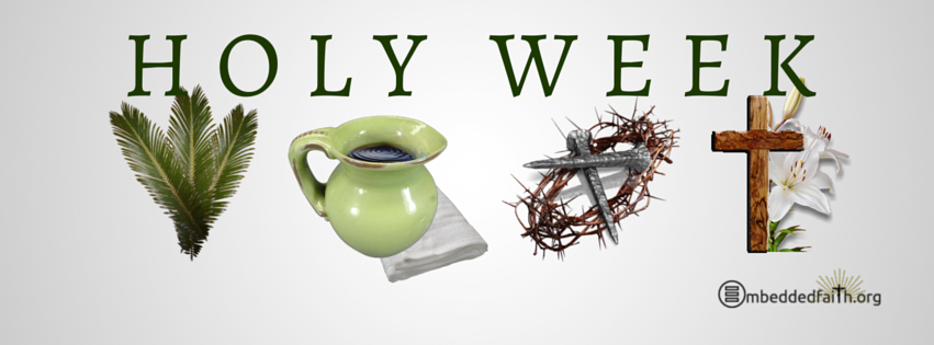 Holy Week facebook cover on embeddedfaith.org