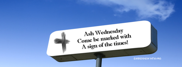 Ash Wednesday Facebook Cover - Come be marked with the sign of the times! embeddedfaith.org