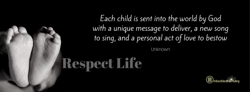 Respect Life Month Facebook Cover - Each child is sent into the world by God with a unique message to deliver, a new song to sing, and a personal act of love to bestow.