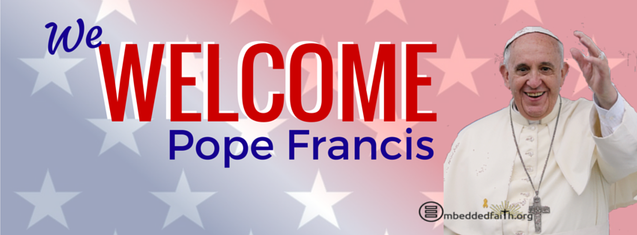 We welcome Pope Francis to America Facebook Cover on embeddedfaith.org