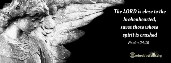 The Lord is close to the brokenhearted....Psalm 24:19. Facebook Cover on embeddedfaith.org