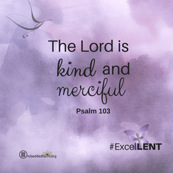 Third Sunday of Lent Cycle C - The Lord is kind and merciful. Embeddedfaith.org