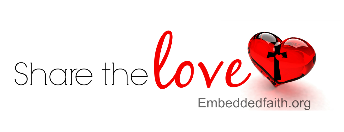 Share the Love - Embeddedfaith.org