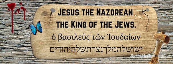 Good Friday Facebook Cover - Jesus the King of the Jews sign embeddedfaith.org
