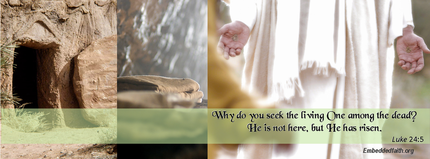 Easter Facebook Cover - why do you look for the living among the dead - embeddedfaith.org