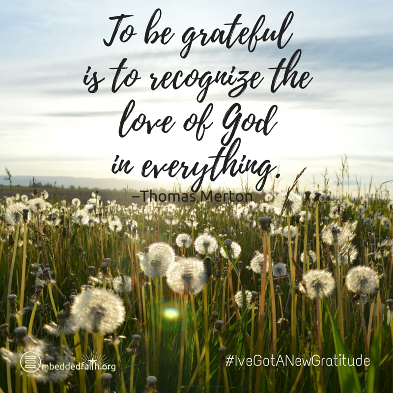 to be grateful is to recognize the love of god in everything thomas merton