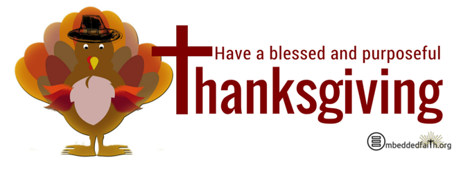 Have a Blessed and purposeful Thanksgiving - A thanksgiving facebook cover from embededfaith.org