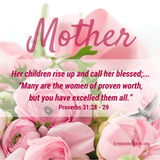 Mother - Her children call her blessed -Proverbs 31 - embeddedfaith.org