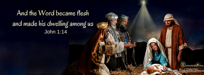 And the Word became flesh and made his dwelling among us. - John 1:14. Facebook cover on embeddedfaith.org