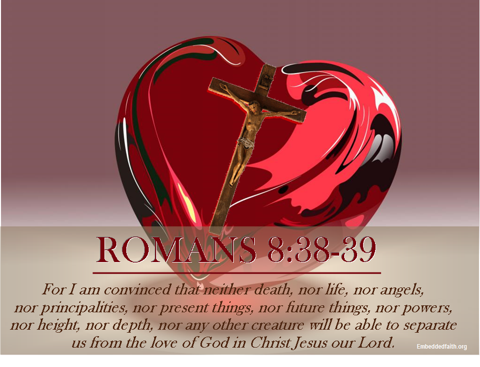 Valentines from God - Romans 8:38-39 - Embeddedfaith.org