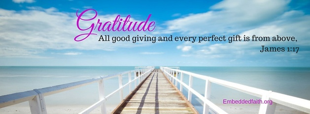 Gratitude Facebook Cover series - All good giving and every perfect gift is from above. embeddedfaith.org