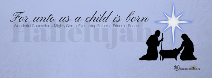 For unto us a child is born. Christmas facebook Cover on embeddedfaith.org