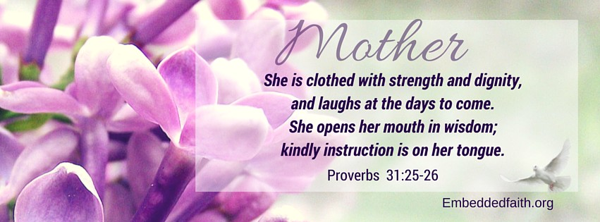 Mothers day facebook cover - proverbs 31 - embeddedfaith.org