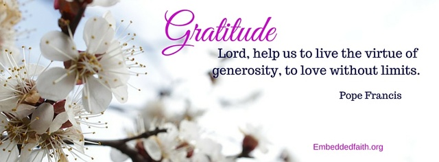Gratitude Facebook Cover Series - Lord help us to live the virtue of generosity - Pope Francis