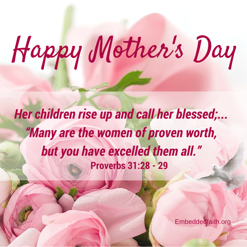 Mother's Day - Proverbs 31 - embeddedfaith.org