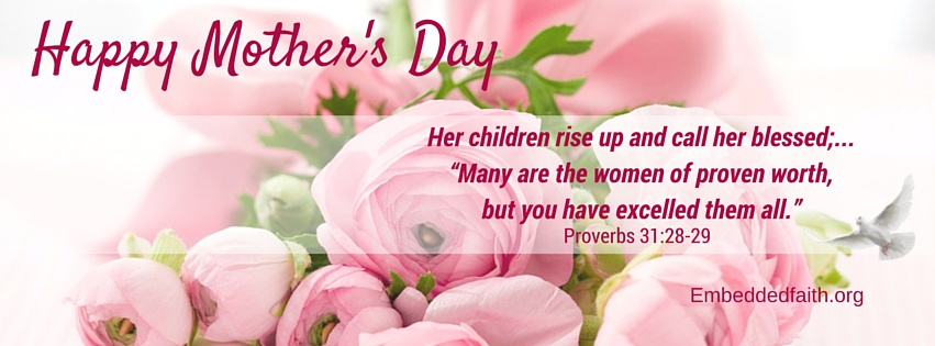 Mother's Day facebook Cover image - Proverbs 31 - embeddedfaith.org