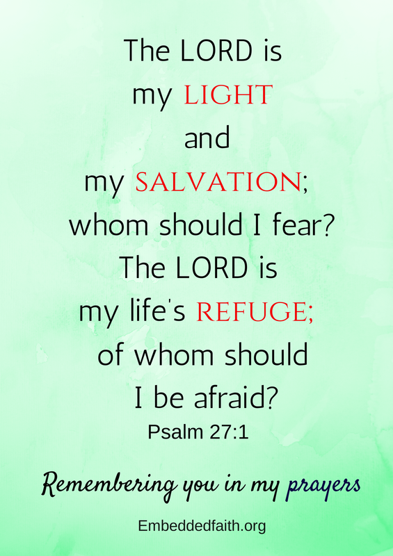 The Lord is my light and my salvation Psalm 27:1 remembering you in my prayers - embeddedfaith.org