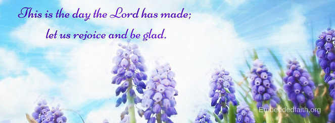 Easter Facebook Cover - this is the day the Lord has made: let us rejoice and be glad