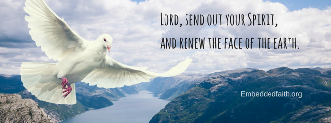 Lord, send out your spirit and renew the face of the earth - Facebook Cover - embeddedfaith.org