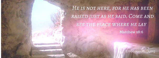 Easter Facebook Cover He  is not here, he has been raised. Matthew 28:6 - embeddedfaith.org