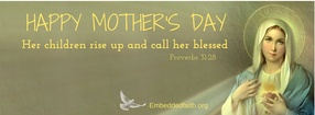 Mothers Day - Blessed Mother Facebook Cover - Proverbs 31 - embeddedfaith.org