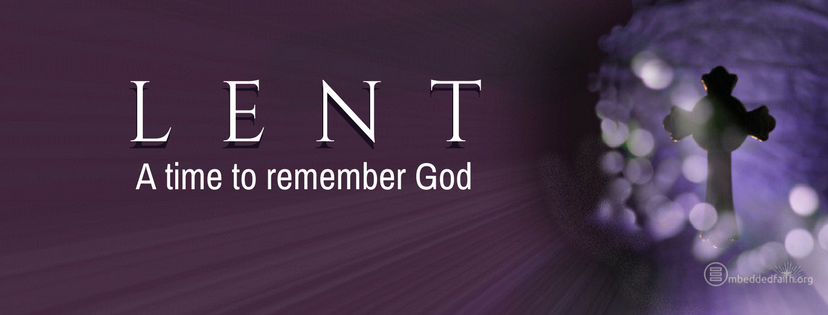 Lent - A time to remember God. Lenten Facebook cover on embeddedfaith.org